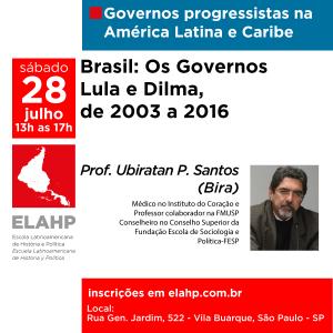 Governos progressistas na América Latina e Caribe: Os Governos Lula e Dilma, de 2003 a 2016 com o Prof. Ubiratan P. Santos (Bira)