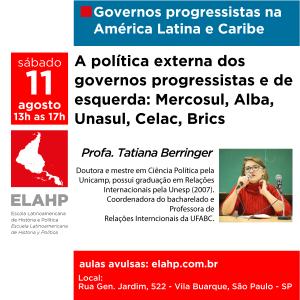 A política externa dos governos progressistas e de esquerda: Mercosul, Alba, Unasul, Celac, Brics, Profa. Tatiana Berringer