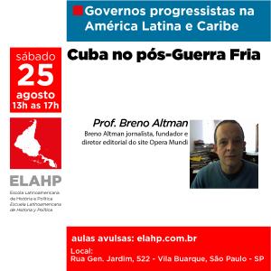 Cuba no pós-guerra fria, Prof. Breno Altman