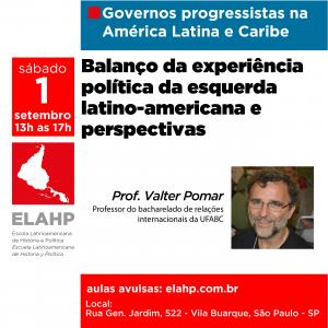 AULA ABERTA: Balanço da experiência política da esquerda latino-americana e perspectivas, com Prof. Valter Pomar