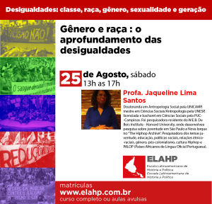 Gênero e raça : o aprofundamento das desigualdades, Profa. Jaqueline Lima dos Santos
