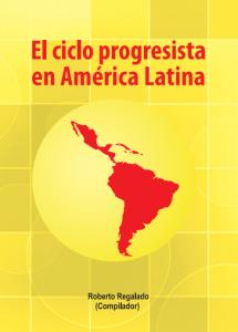 El ciclo progressista em América Latina, Roberto Regalado (compilador)