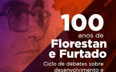 Curso livre: 100 anos de Florestan e Furtado – Ciclo de debates sobre socialismo e desenvolvimento