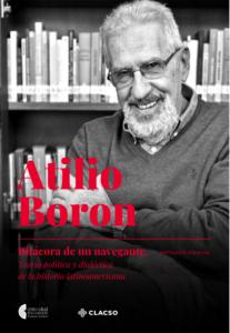 Atilio Boron, Bitácora de un navegante. Antología Esencial