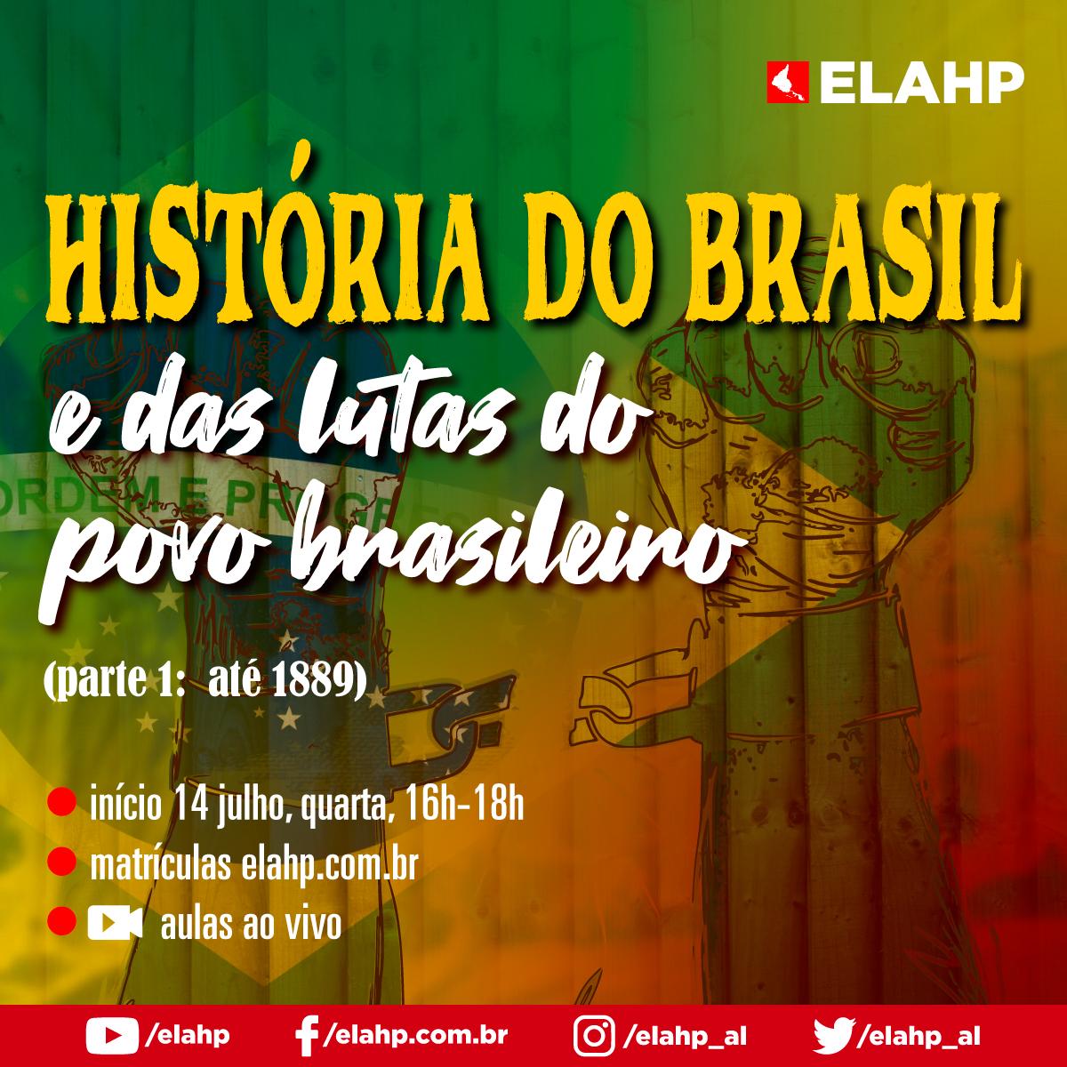 História do Brasil e das lutas do povo brasileiro (parte 1: até 1889)